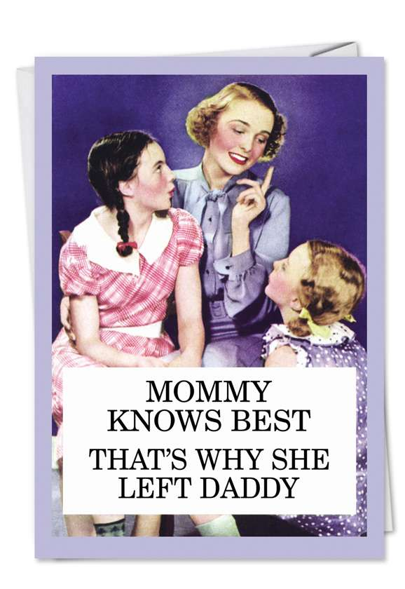 Mommy Knows Best: Hysterical Mother's Day Printed Greeting Card