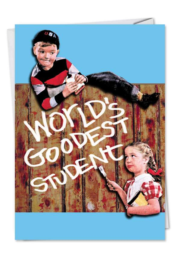 Goodest: Humorous Graduation Greeting Card