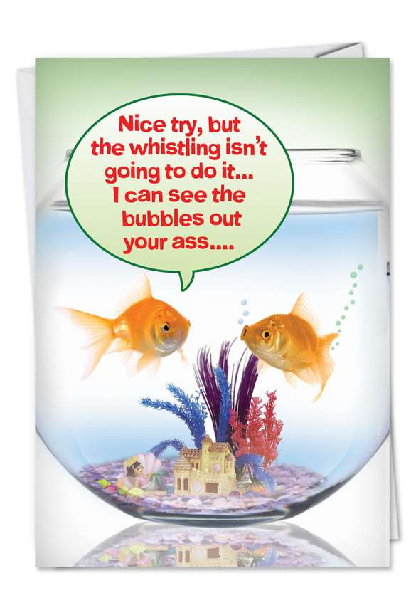 Hysterical Birthday Paper Greeting Card from NobleWorksCards.com - Fish Bowl Whistling