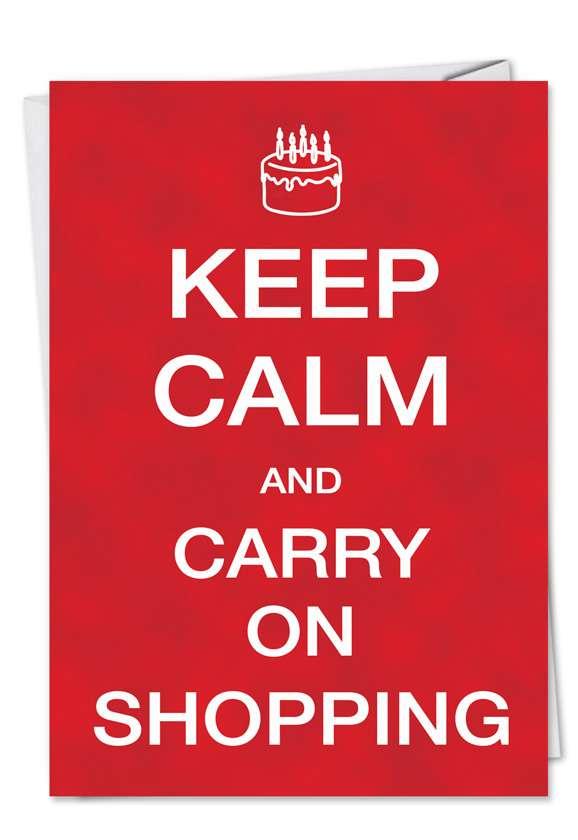 Keep Calm Shopping: Humorous Birthday Paper Card
