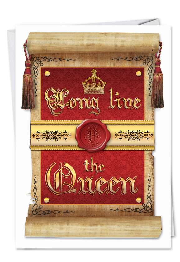 Long Live Queen: Hysterical Birthday Greeting Card