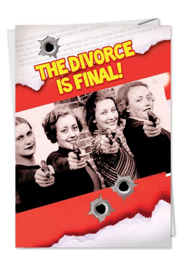 Divorce is Final: Funny Divorce Printed Card