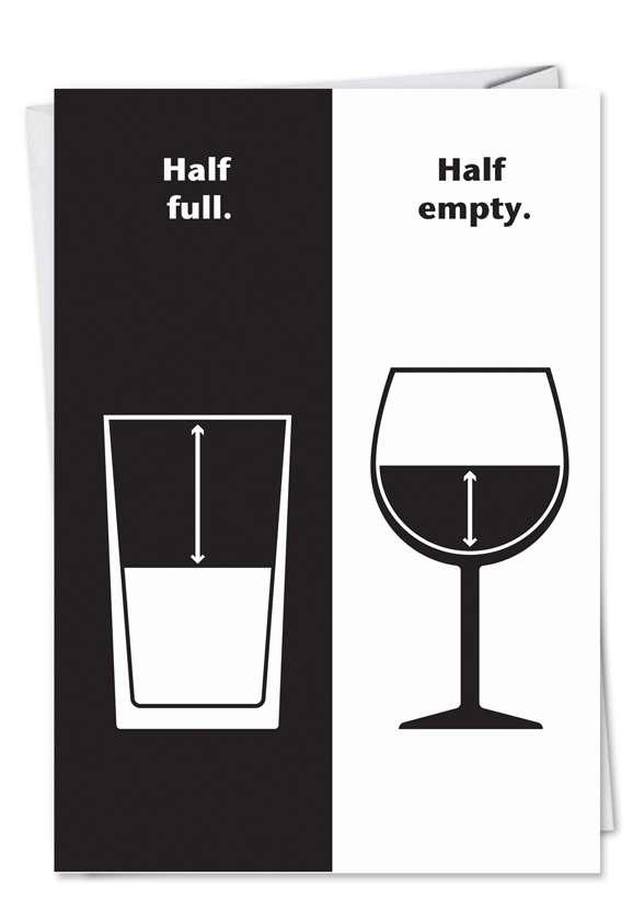Half Empty Half Full: Humorous Birthday Paper Greeting Card