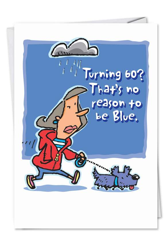 No Reason to be Blue: Hysterical Birthday Greeting Card