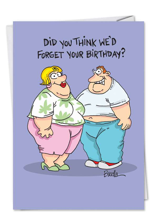 Fat Chance Forget: Hilarious Birthday Greeting Card