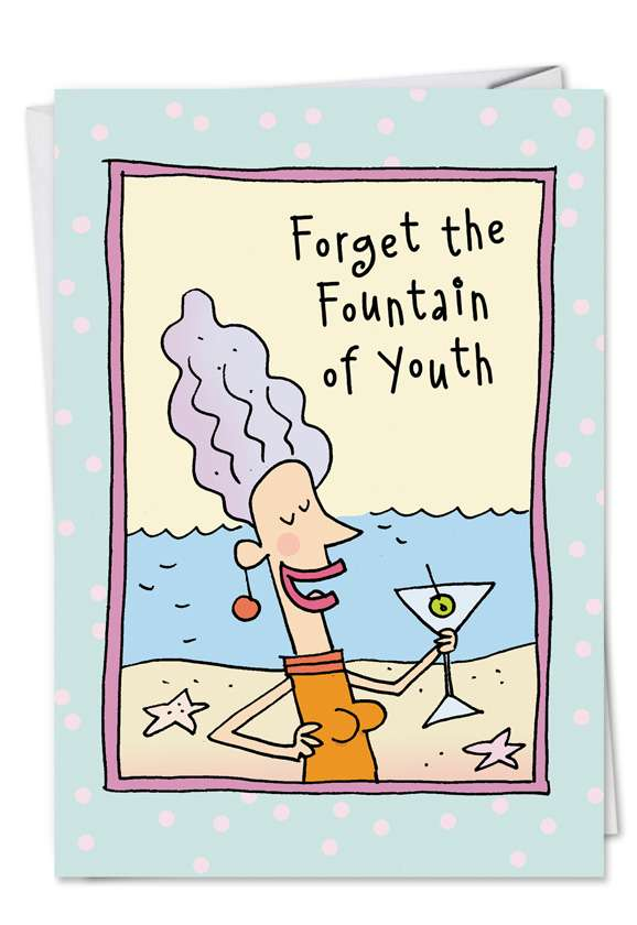 Fountain of Youth: Funny Birthday Printed Card