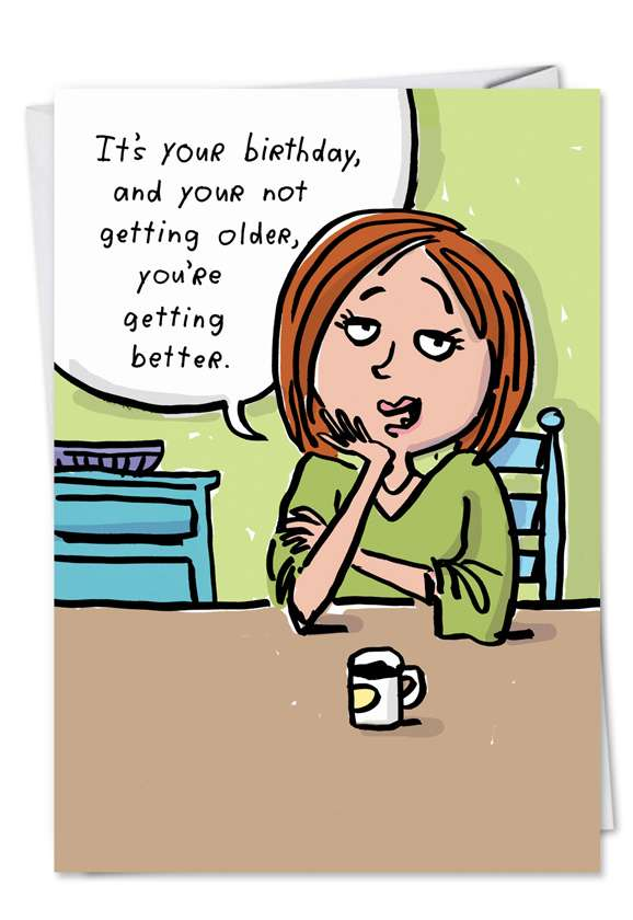 Getting Better: Funny Birthday Greeting Card