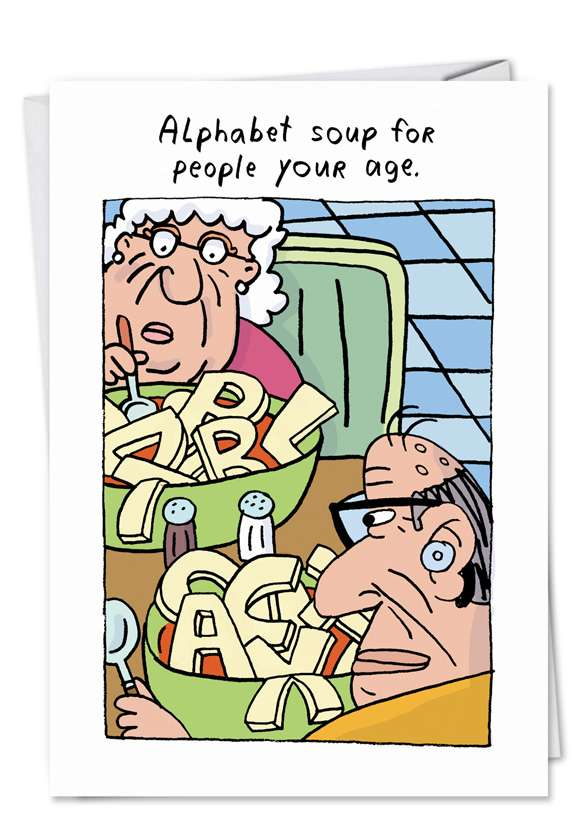 Old Age Alphabet Soup: Hysterical Birthday Printed Greeting Card