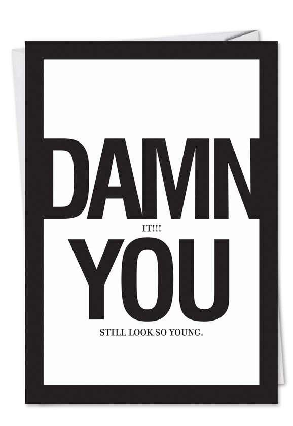 Damn You: Hilarious Birthday Paper Greeting Card