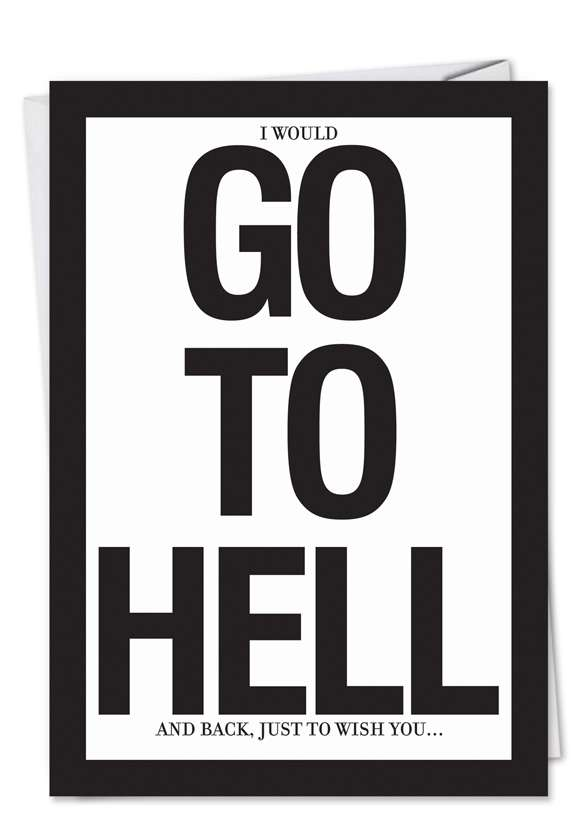 Go to Hell: Humorous Birthday Printed Greeting Card