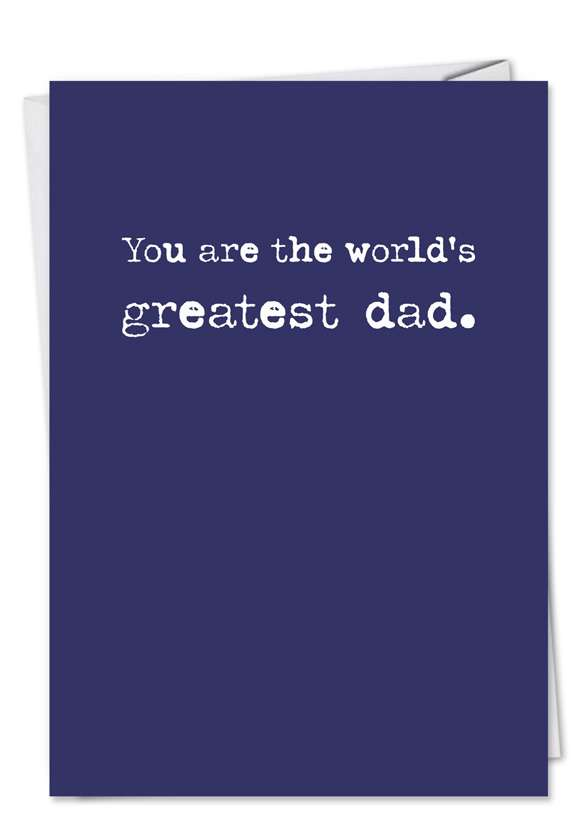 Greatest Dad Typeface: Hysterical Birthday Father Greeting Card