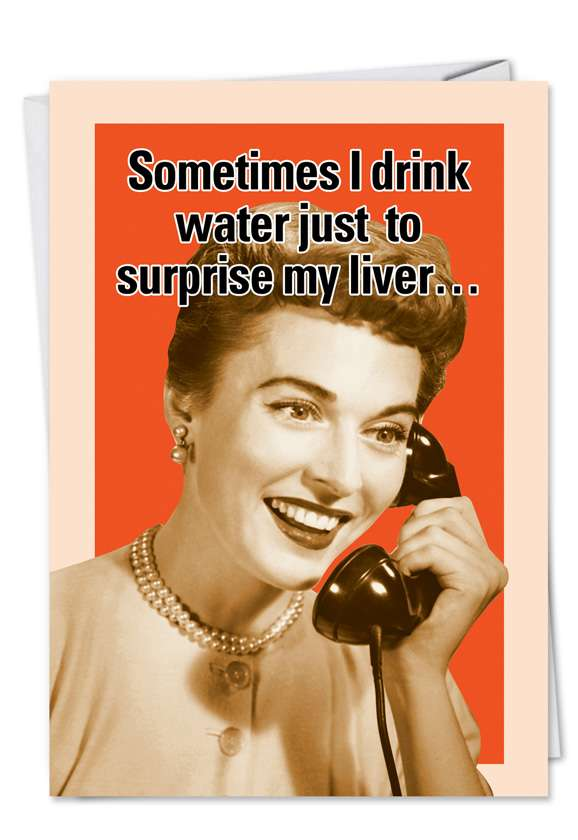 Drink Water: Humorous Birthday Printed Card