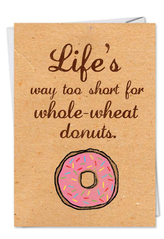 Hilarious Birthday Paper Card from NobleWorksCards.com - Whole-wheat Donuts