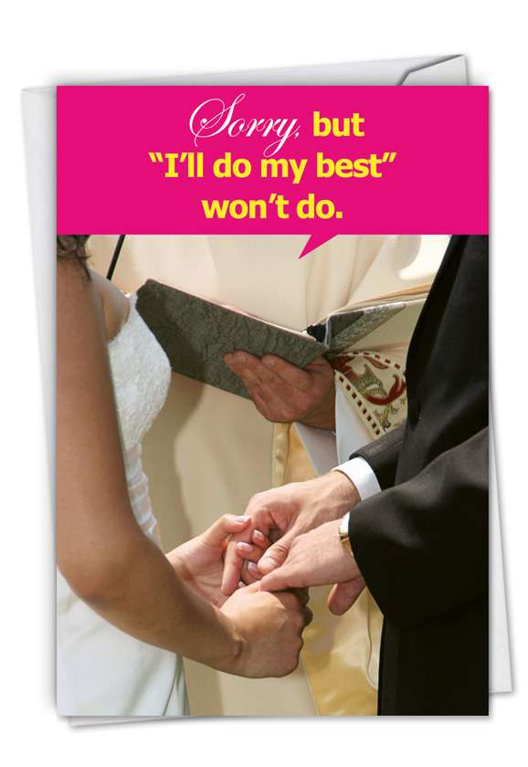 I'll Do My Best: Hysterical Wedding Printed Greeting Card