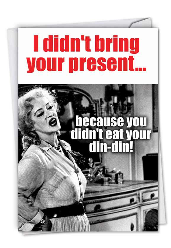 Didn't Eat Your Din-din: Humorous Birthday Paper Card
