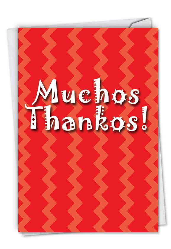 Muchos Thankos: Hysterical Thank You Greeting Card