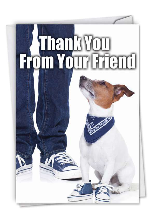 Thank You from Your Friend: Funny Thank You Printed Greeting Card