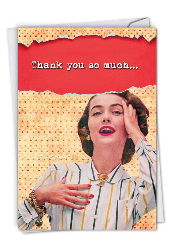 Thank You Showed Them: Funny Thank You Greeting Card