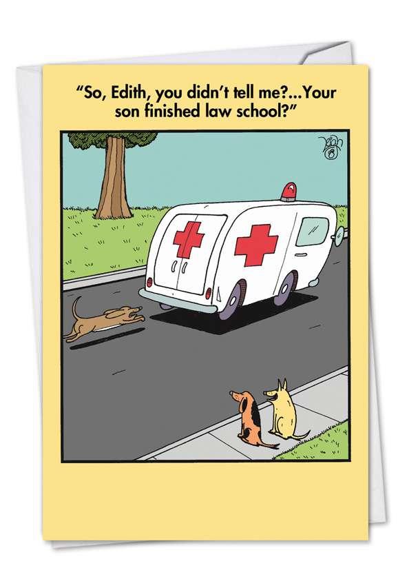Ambulance Chaser: Funny Graduation Printed Greeting Card