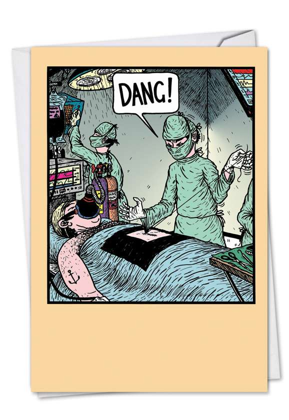 Dang Surgeon: Hysterical Get Well Paper Card