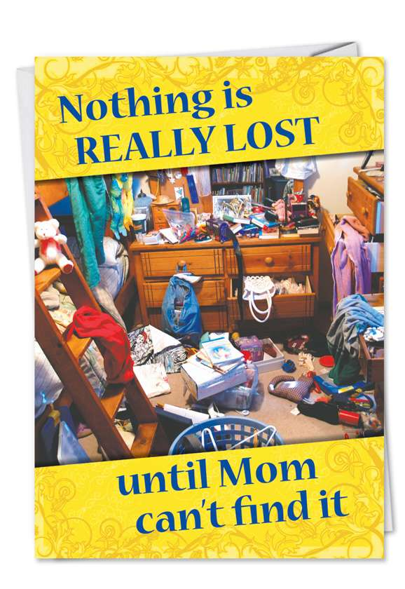 Nothing Lost Mom: Humorous Mother's Day Paper Card