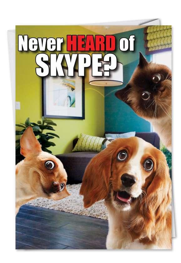 Never Heard of Skype: Hysterical Friendship Printed Card