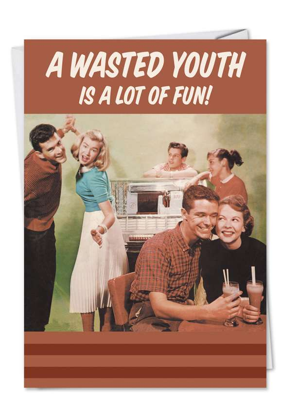 Wasted Youth: Hilarious Anniversary Printed Greeting Card