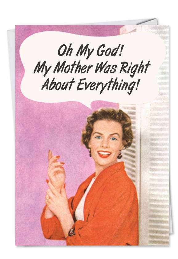 Mother Was Right: Hysterical Anniversary Greeting Card
