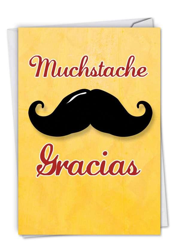Mustache Gracias: Hysterical Blank Printed Card
