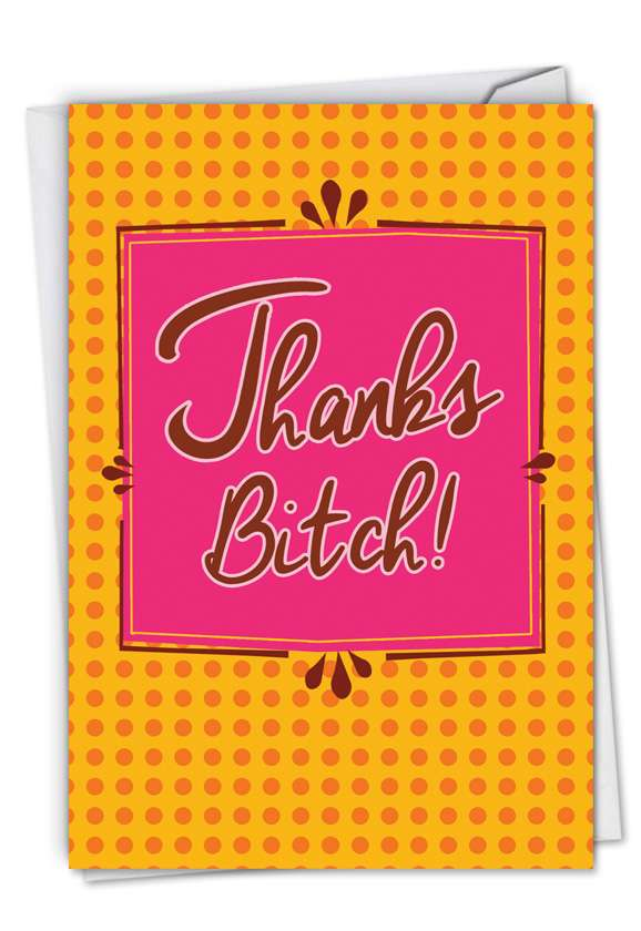 Thanks Bitch: Funny Thank You Paper Card