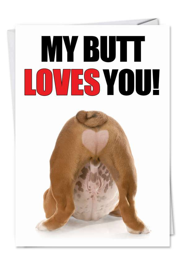 Butt Loves You: Funny Birthday Paper Greeting Card