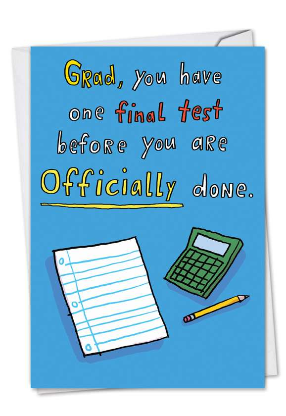 One Final Test: Humorous Graduation Printed Card