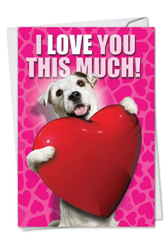 Love You This Much Dog: Funny Valentine's Day Paper Greeting Card