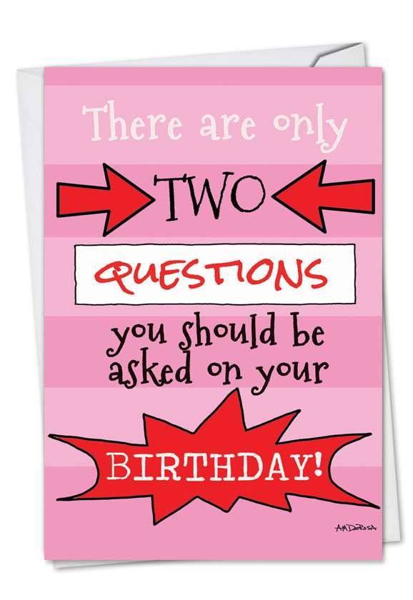 Two Birthday Questions: Humorous Birthday Paper Card