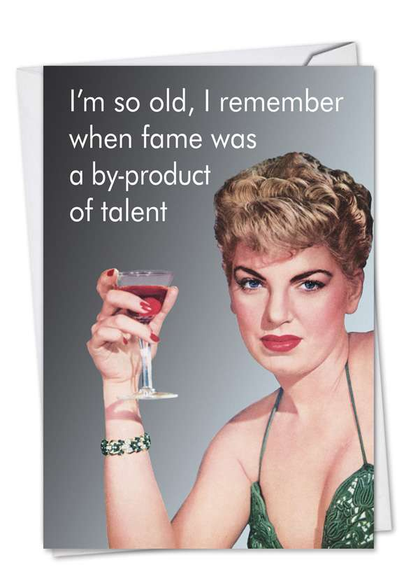 Fame By-Product: Hilarious Birthday Printed Greeting Card