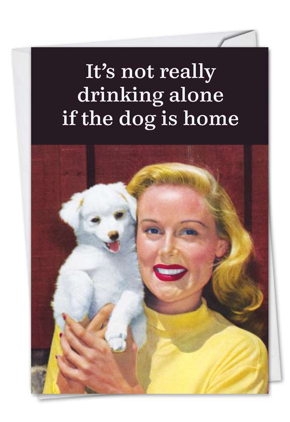 Not Drinking Alone: Hilarious Birthday Paper Greeting Card