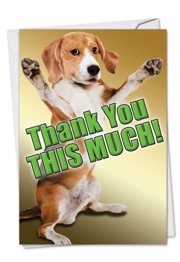 This Much Dog: Humorous Thank You Printed Greeting Card