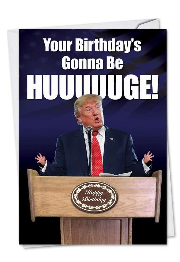 Trump Huuuge: Hilarious Birthday Greeting Card