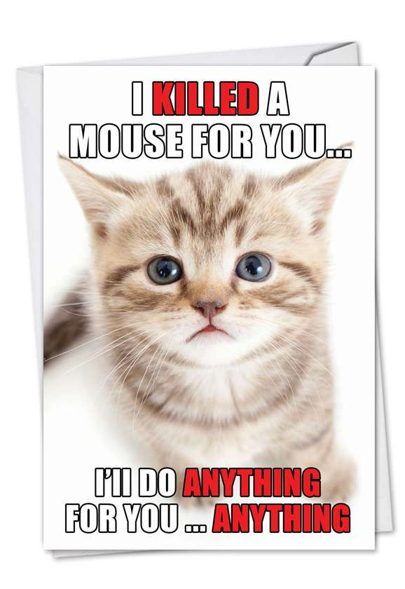 Killed A Mouse: Funny Birthday Paper Greeting Card