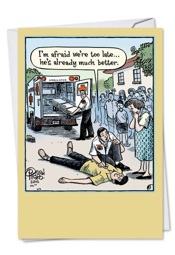 Late Ambulance: Humorous Get Well Printed Greeting Card