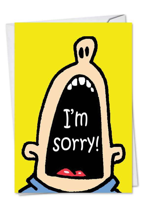 Big Mouth Sorry: Hysterical Sorry Paper Greeting Card