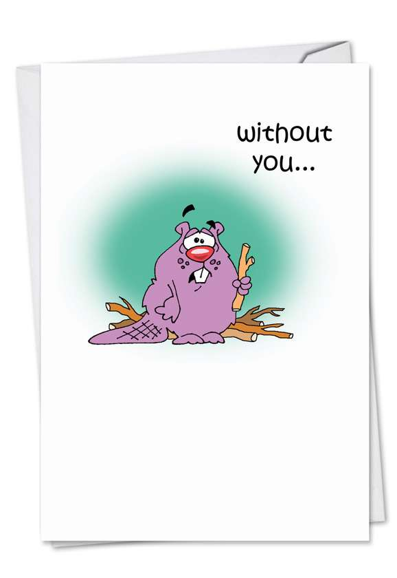 Lonely Beaver: Hilarious Miss You Paper Card