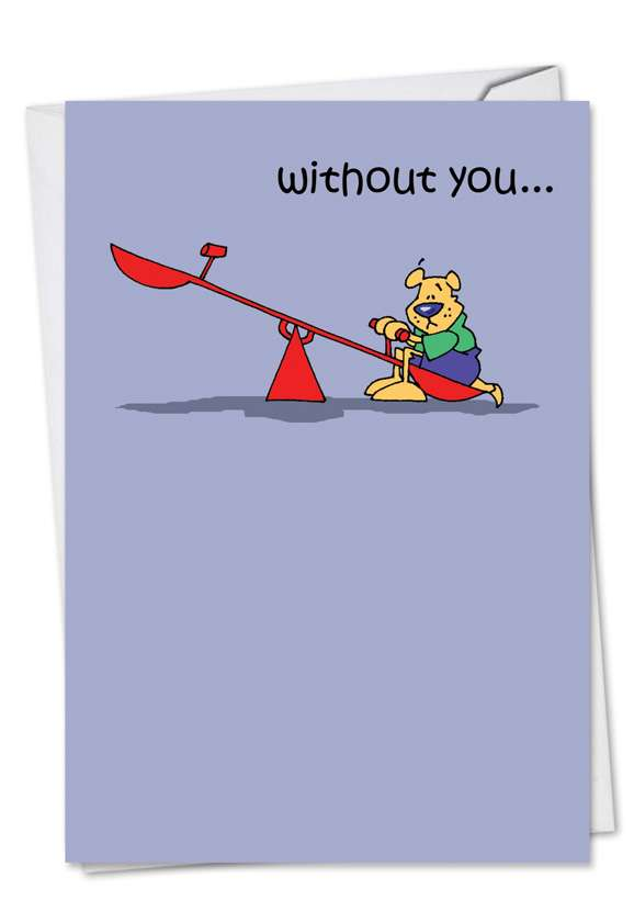 Lonely Teeter Totter: Hilarious Miss You Printed Greeting Card