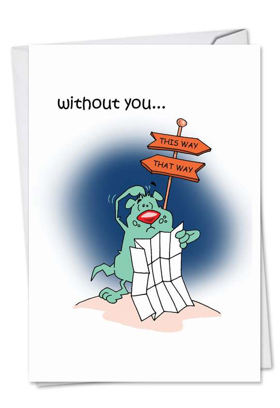 Lonely and Lost: Humorous Miss You Paper Card