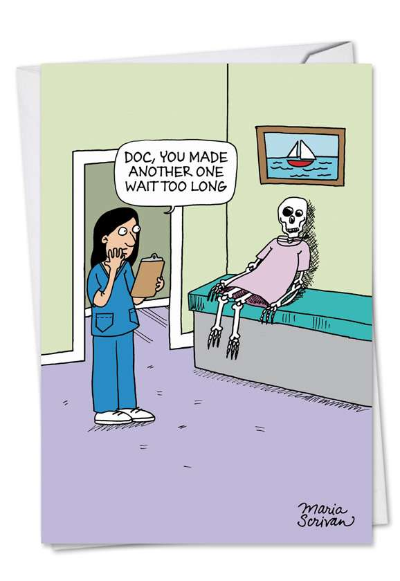 Wait Too Long: Hysterical Get Well Greeting Card