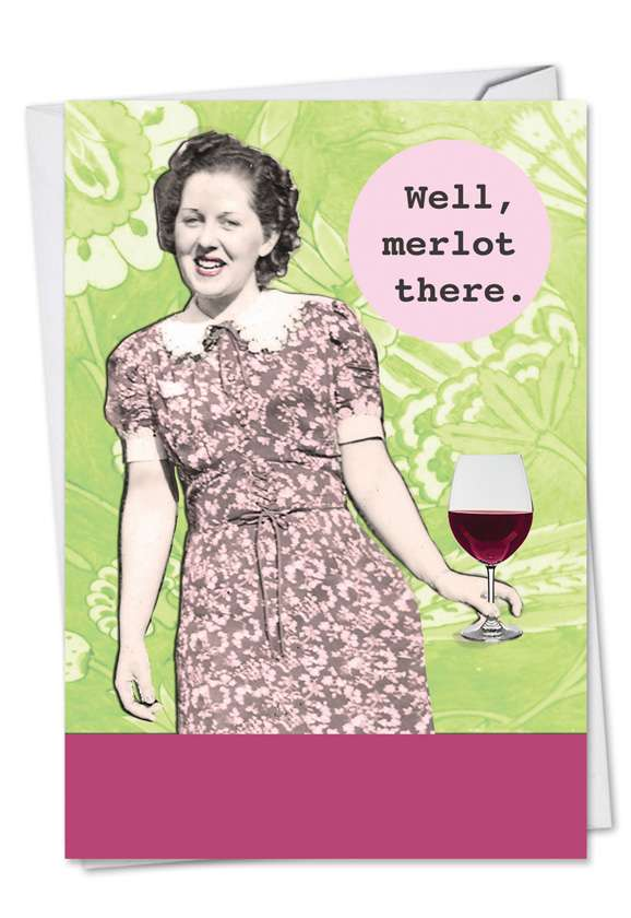 Merlot There: Hilarious Birthday Paper Greeting Card