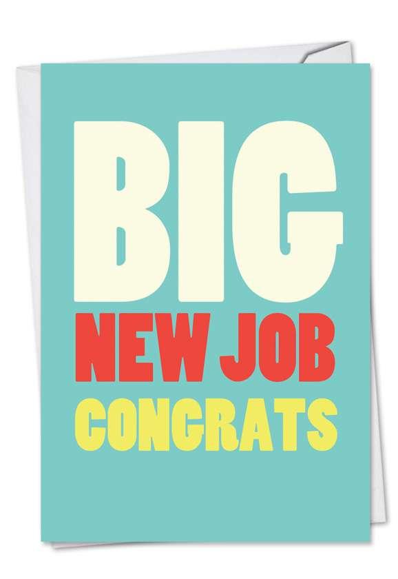 Big New Job: Hilarious Congratulations Paper Greeting Card