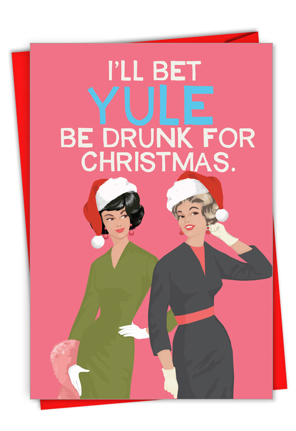 Yule Be Drunk: Hysterical Merry Christmas Printed Greeting Card