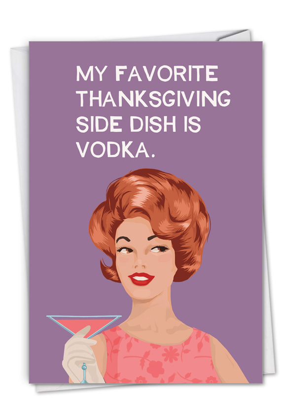 Vodka Side Dish: Hilarious Thanksgiving Printed Greeting Card