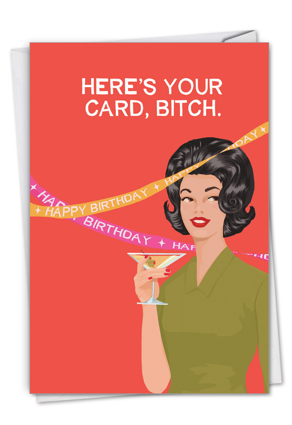 Here's Your Card: Hysterical Birthday Printed Greeting Card